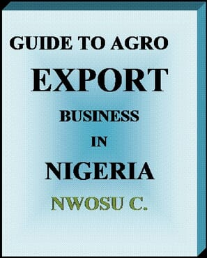 Comprehensive Guide to Agro Export Business in Nigeria (e-book)