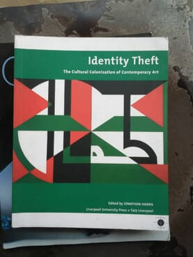 IDENTITY THEFT; The Cultural Colonization of Contemporary Art