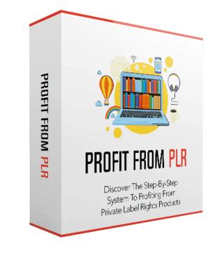 PROFIT FROM PLR (Private Label Rights)