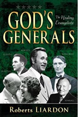 GOD'S GENERALS : THE HEALING EVANGELISTS (VOL IV)