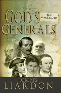 God's Generals: The Missionaries