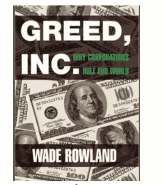 Greed, Inc - Why Corporations Rule Our World & How We Let It Happen