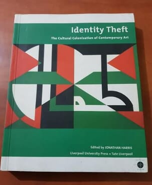 IDENTITY THEFT.  THE CULTURAL COLONIZATION OF CONTEMPORARY ARTS.